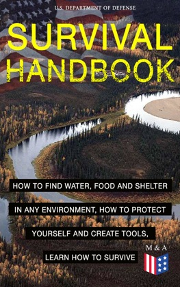 SURVIVAL HANDBOOK - How to Find Water, Food and Shelter in Any Environment, How to Protect Yourself and Create Tools, Learn How to Survive image