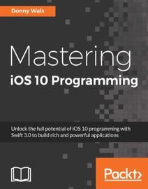 Mastering iOS 10 Programming - Donny Wals