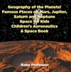 Geography Of The Planets Famous Places On Mars Jupiter Saturn And Neptune Space For Kids - Childrens Aeronautics  Space Book