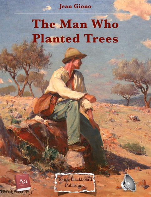 The Man Who Planted Trees By Jean Giono On Apple Books