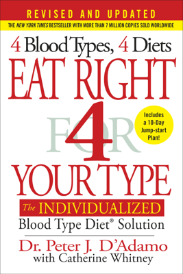 Eat Right 4 Your Type (Revised and Updated) - Dr. Peter J. D'Adamo & Catherine Whitney book