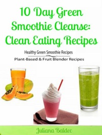10 Day Green Smoothie Cleanse Clean Eating Recipes