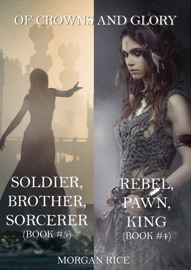 Of Crowns And Glory Bundle Rebel Pawn King And Soldier Brother Sorcerer Books 4 And 5