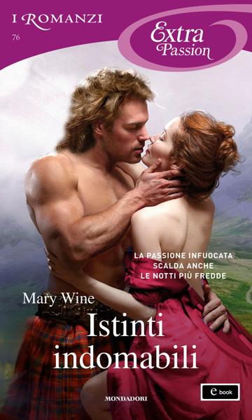 Istinti indomabili (I Romanzi Extra Passion) da Mary Wine
