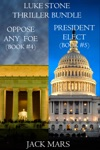 Luke Stone Thriller Bundle Oppose Any Foe 4 And President Elect 5
