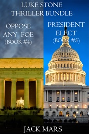 Luke Stone Thriller Bundle: Oppose Any Foe (#4) and President Elect (#5) PDF Download