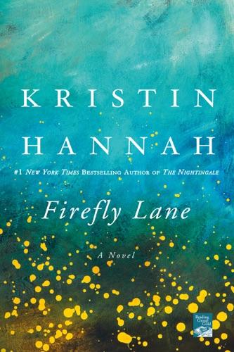 Kristin Hannah - Firefly Lane