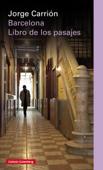 Download and Read Online Barcelona. El libro de los pasajes