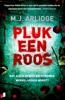 M.J. Arlidge - Pluk een roos kunstwerk