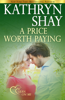Kathryn Shay - A Price Worth Paying  artwork