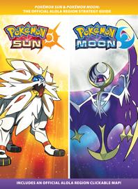 Pokémon Sun & Pokémon Moon: The Official Alola Region Strategy Guide