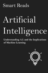 Artificial Intelligence Understanding AI And The Implications Of Machine Learning