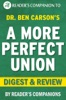 A More Perfect Union: What We the People Can Do to Reclaim Our Constitutional Liberties by Ben Carson  Digest & Review