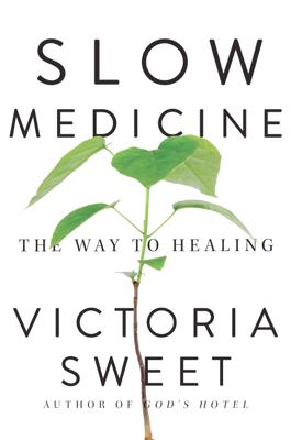 Slow Medicine - Victoria Sweet book