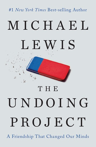 Michael Lewis - The Undoing Project: A Friendship That Changed Our Minds