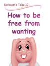 How To Be Free From Wanting