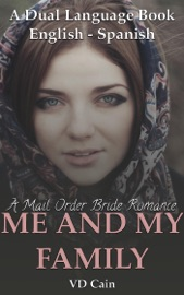 A Mail Order Bride Romance Me And My Family A Dual Language Book English To Spanish
