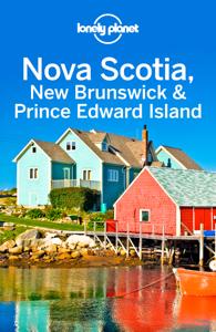 Nova Scotia, New Brunswick & Prince Edward Island Travel Guide - Lonely Planet