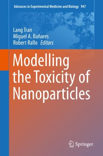 Lang Tran, Miguel A. Bañares & Robert Rallo - Modelling the Toxicity of Nanoparticles