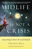 Download and Read Online Midlife Is Not a Crisis