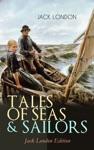 TALES OF SEAS  SAILORS  Jack London Edition