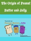 The Origin Of Peanut Butter And Jelly