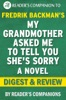 My Grandmother Asked Me to Tell You She's Sorry: A Novel by Fredrik Backman  Digest & Review