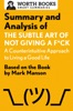 Summary and Analysis of The Subtle Art of Not Giving a F*ck: A Counterintuitive Approach to Living a Good Life