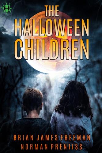 Brian James Freeman & Norman Prentiss - The Halloween Children