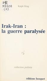 IRAK-IRAN, LA GUERRE PARALYSéE