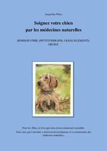 Soignez votre chien par les médecines naturelles Couverture de livre