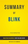 Blink By Malcolm Gladwell  Summary  Analysis