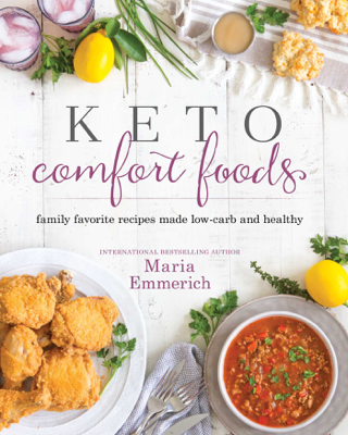 Keto Comfort Foods - Maria Emmerich book