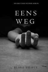 Eens Weg (Een Riley Paige Mysterie--Boek #1)