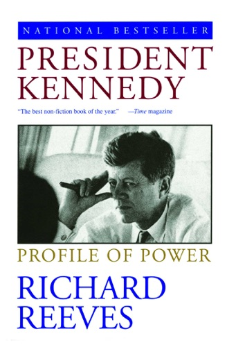 Richard Reeves - President Kennedy