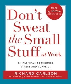 Don't Sweat the Small Stuff at Work PDF Download