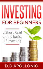 Investing for Beginners a Short Read on the Basics of Investing book