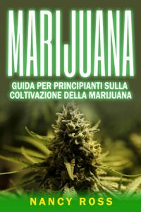 Marijuana: guida per principianti sulla coltivazione della marijuana Copertina del libro