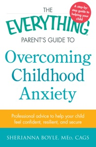 The Everything Parent's Guide to Overcoming Childhood Anxiety Book Cover