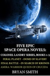 Five Epic Space Opera Novels Feral Planet Dome Of Slavery Final Battle In Search Of Kronos AmiraWarrior Queen Of Crucida