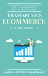 Kickstart Your Ecommerce 2 For 1 Combo 2 Advanced Ways To Make Money With Etsy  Shopify Stores That You Can Begin Today