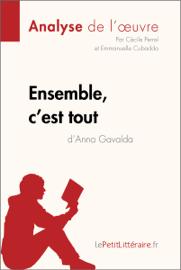 Ensemble, c'est tout d'Anna Gavalda (Analyse de l'oeuvre)