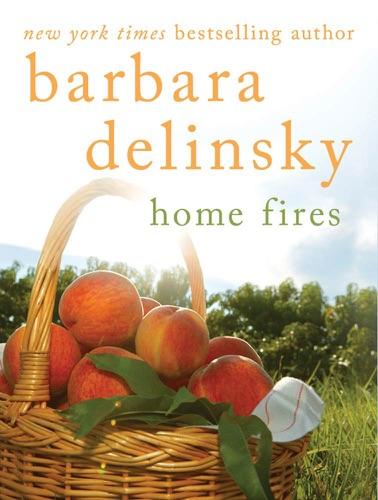 Barbara Delinsky - Home Fires