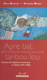 «APRE BAL TANBOU LOU» : CINQ ANS DE DUPLICITé AMéRICAINE EN HAïTI (1991-1996)
