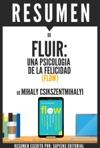 Fluir Una Psicologia De La Felicidad Flow - Resumen Del Libro De Mihaly Csikszentmihalyi