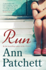 Ann Patchett - Run artwork