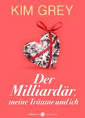 Der Milliardär, meine Träume und ich Kostenlose Kapitel