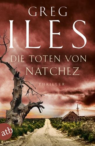 Greg Iles - Die Toten von Natchez