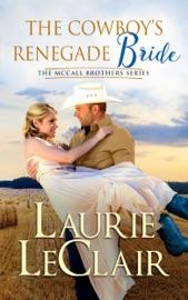 Download The Cowboy's Renegade Bride