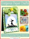 Gorgeous Paper Crafts 18 Card Making Ideas Scrapbook Layouts And DIY Paper Flowers